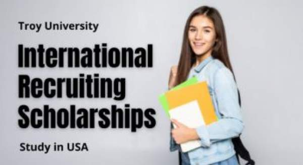 Troy University Complete International Scholarship Awards in the United States of America In2021